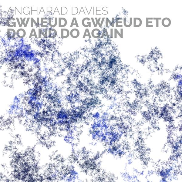 gwneud a gwneud eto / do and do again
